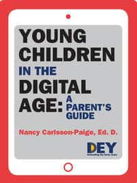 YOUNG CHILDREN IN THE DIGITAL AGE: ​A PARENT'S GUIDE